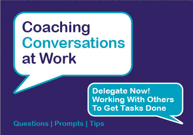 Delegate Now! Working With Others To Get Things Done