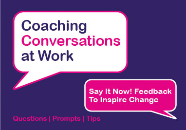 Say It Now! Feedback To Inspire Change